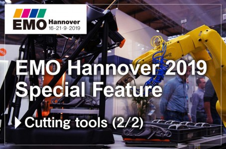 EMO Hannover 2019 Special Feature Cutting tools (2/2)