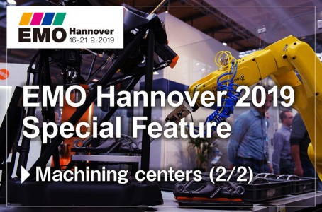 EMO Hannover 2019 Special Feature Machining centers (2/2)